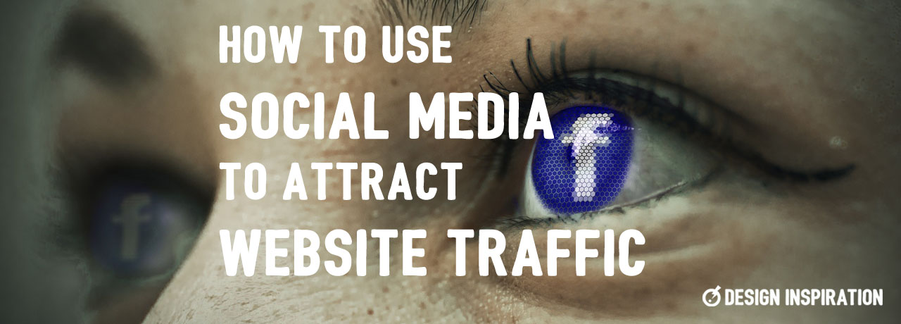 How to Use Social Media to Attract Website Traffic
