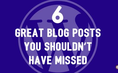 6 Great Blog Posts You Shouldn't Have Missed