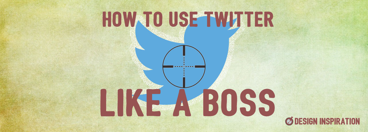 How to Use Twitter Like a Boss