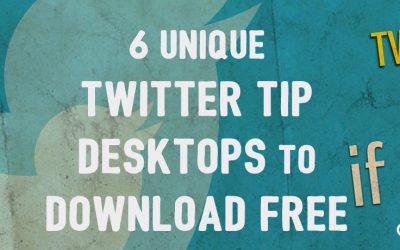 6 Unique Twitter Tip Desktops To Download Free