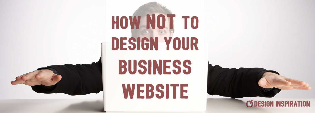 How Not to Design Your Business Website