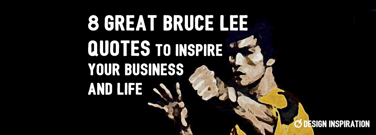 8 Great Bruce Lee Quotes To Inspire your Business and Life
