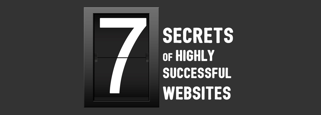 7 Secrets of Highly Successful Websites