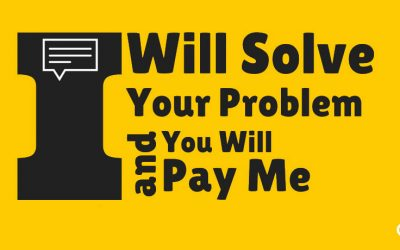 I Will Solve Your Problem and You Will Pay Me