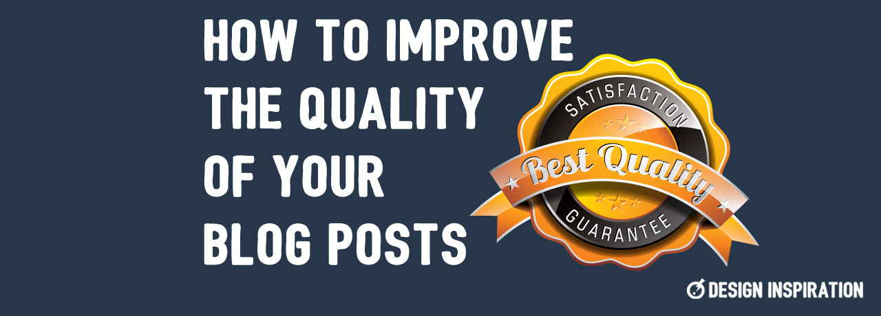 How to Improve the Quality of Your Blog Posts