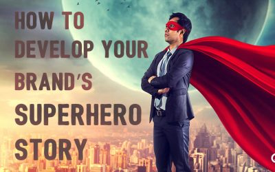 How to Develop Your Brand's Superhero Story