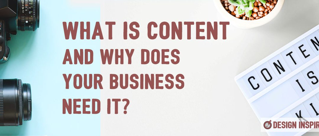 What is Content and Why Does Your Business Need it?